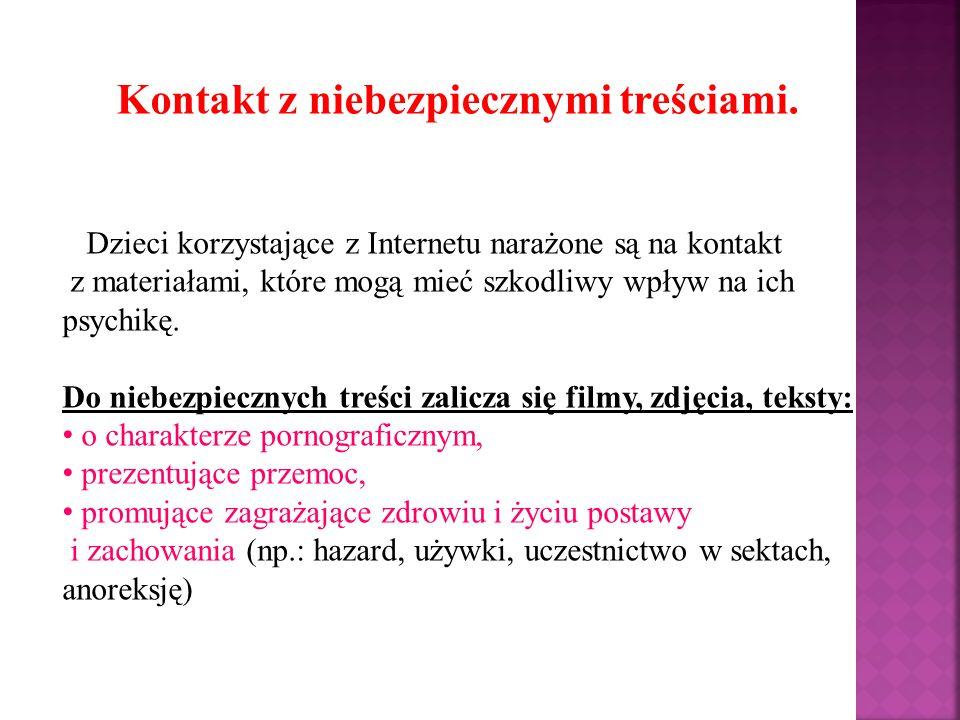 Kontakt z niebezpiecznymi treściami. Dzieci korzystające z Internetu narażone są na kontakt z materiałami, które mogą mieć szkodliwy wpływ na ich psyc