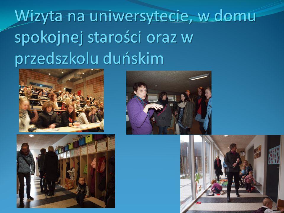 Wizyta na uniwersytecie, w domu spokojnej starości oraz w przedszkolu duńskim