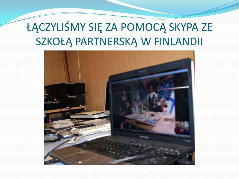 ŁĄCZYLIŚMY SIĘ ZA POMOCĄ SKYPA ZE SZKOŁĄ PARTNERSKĄ W FINLANDII