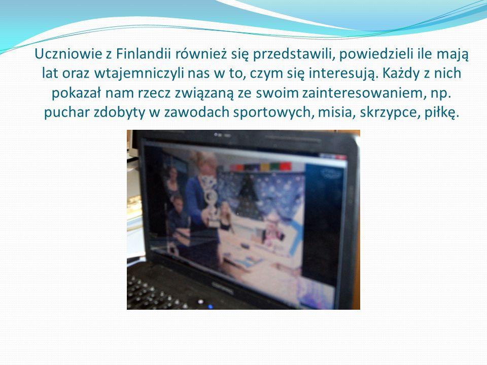 Uczniowie z Finlandii również się przedstawili, powiedzieli ile mają lat oraz wtajemniczyli nas w to, czym się interesują. Każdy z nich pokazał nam rz