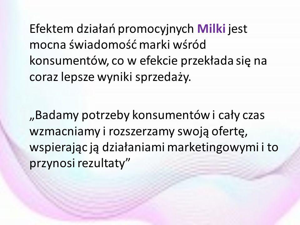 """Efektem działań promocyjnych Milki jest mocna świadomość marki wśród konsumentów, co w efekcie przekłada się na coraz lepsze wyniki sprzedaży. """"Badamy"""