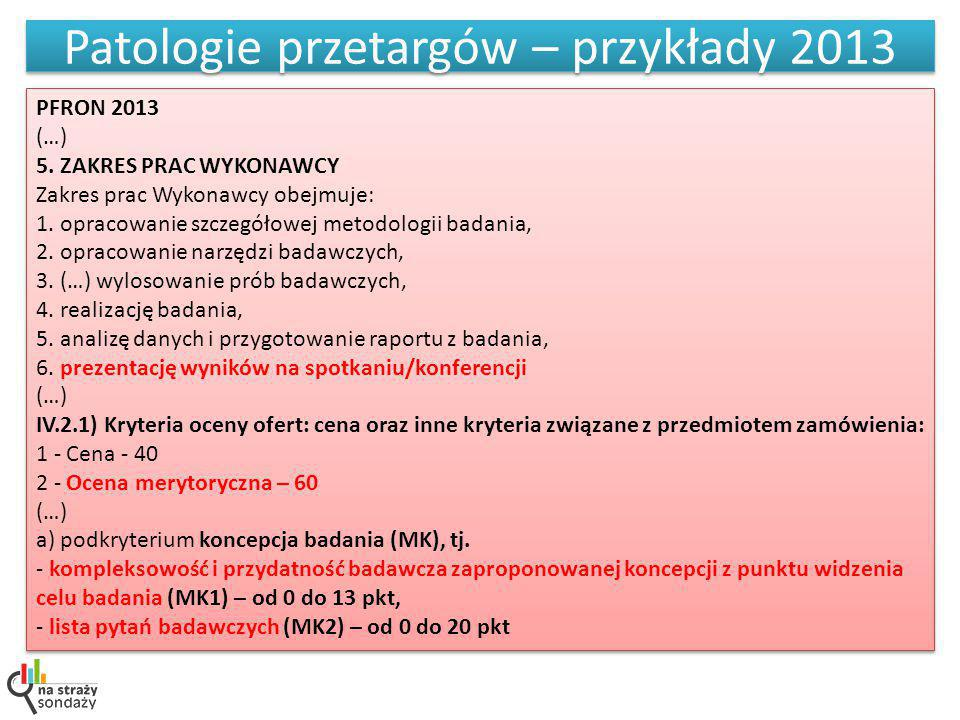 Patologie przetargów – przykłady 2013 PFRON 2013 (…) 5.