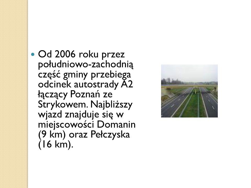 Od 2006 roku przez południowo-zachodnią część gminy przebiega odcinek autostrady A2 łączący Poznań ze Strykowem.