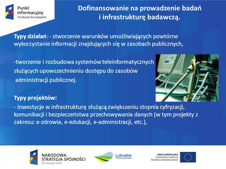 Dofinansowanie na prowadzenie badań i infrastrukturę badawczą. Typy działań: - stworzenie warunków umożliwiających powtórne wykorzystanie informacji z