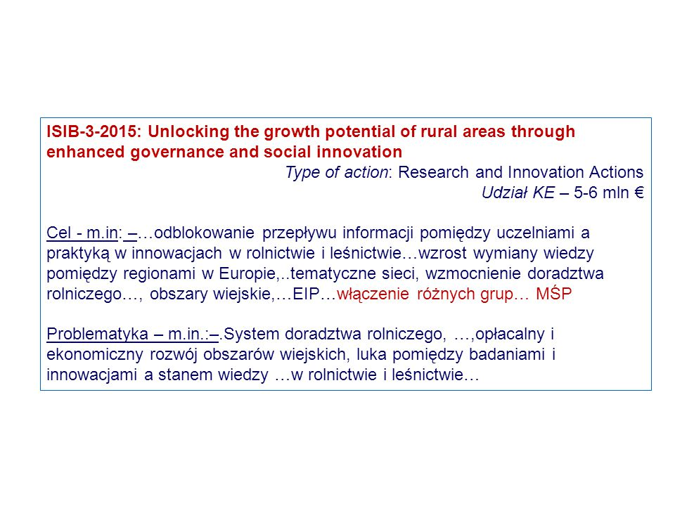 ISIB-3-2015: Unlocking the growth potential of rural areas through enhanced governance and social innovation Type of action: Research and Innovation A