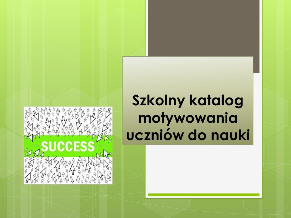 Szkolny katalog motywowania uczniów do nauki