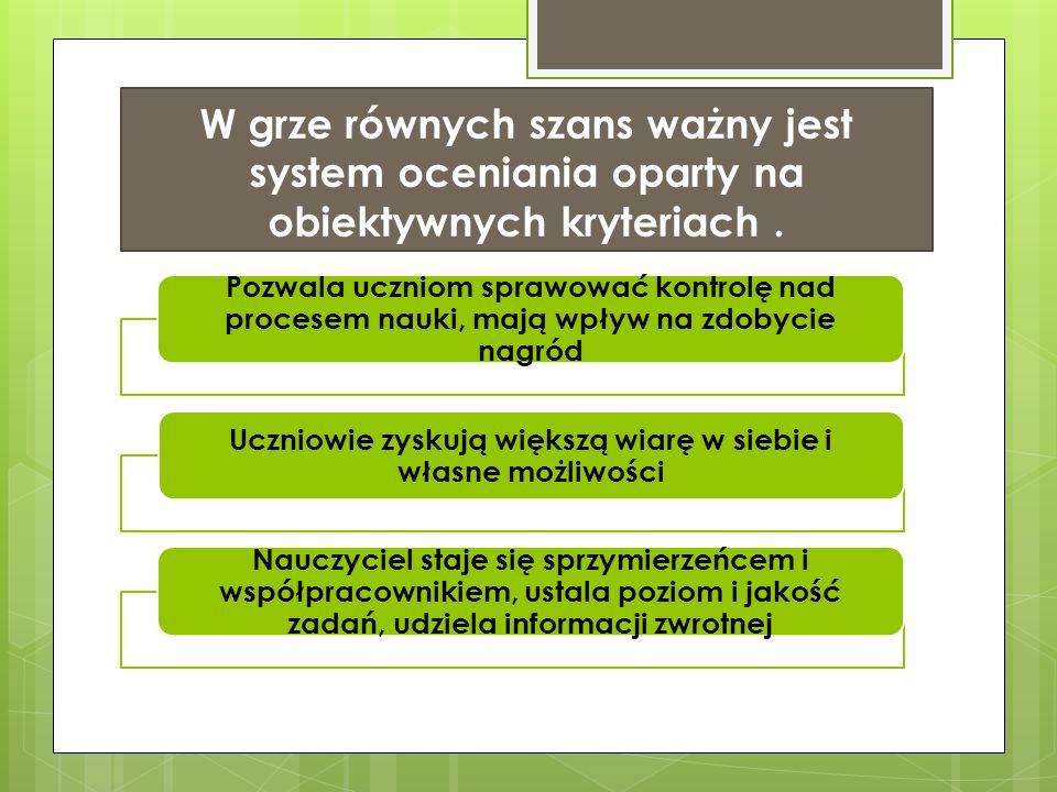 W grze równych szans ważny jest system oceniania oparty na obiektywnych kryteriach.