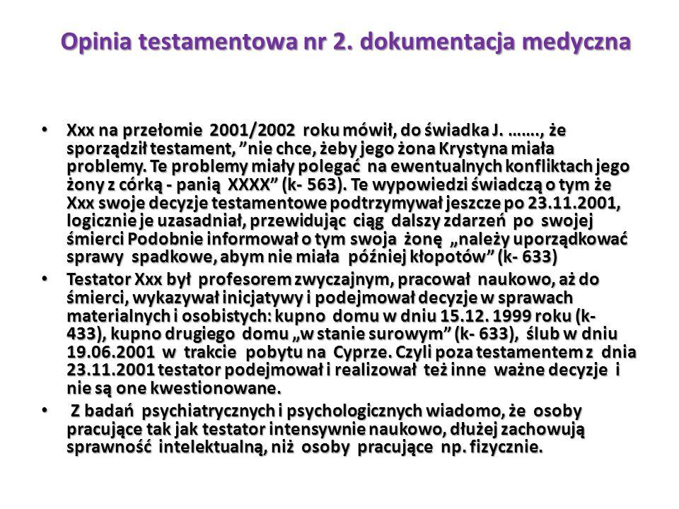 """Xxx na przełomie 2001/2002 roku mówił, do świadka J. ……., że sporządził testament, """"nie chce, żeby jego żona Krystyna miała problemy. Te problemy miał"""