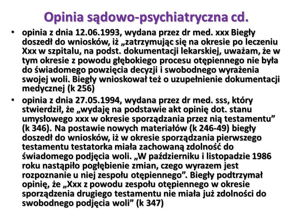 """Opinia sądowo-psychiatryczna cd. opinia z dnia 12.06.1993, wydana przez dr med. xxx Biegły doszedł do wniosków, iż """"zatrzymując się na okresie po lecz"""