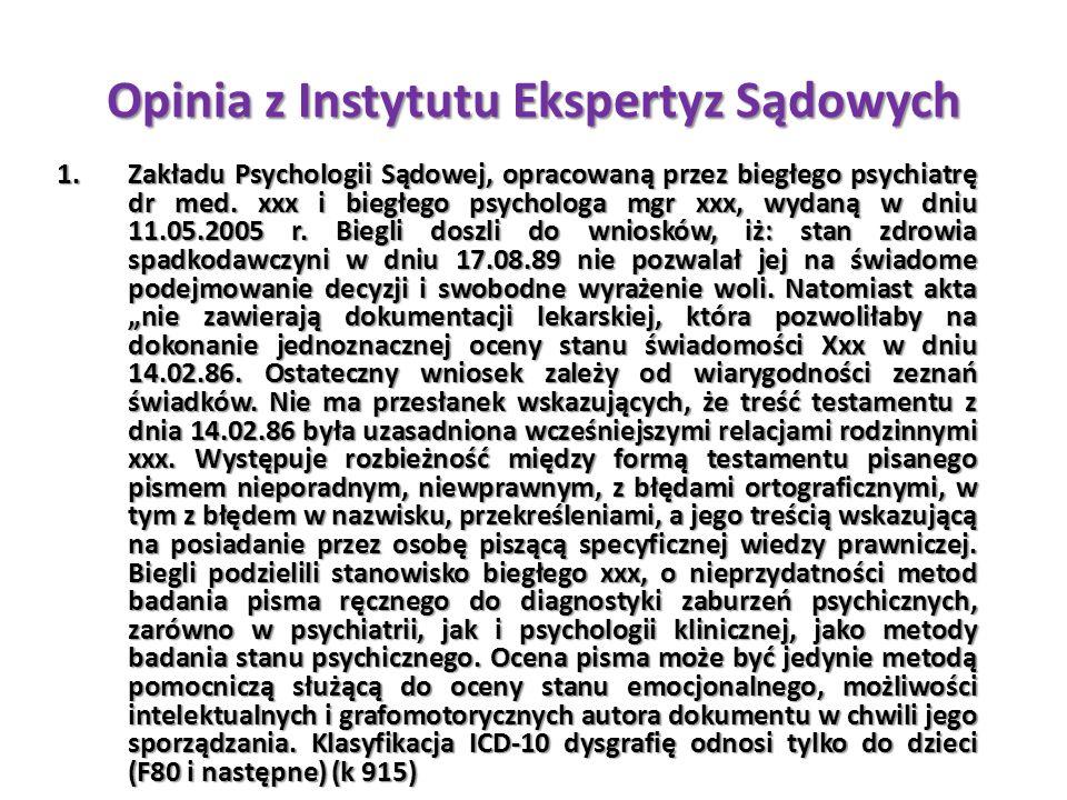Opinia z Instytutu Ekspertyz Sądowych 1.Zakładu Psychologii Sądowej, opracowaną przez biegłego psychiatrę dr med. xxx i biegłego psychologa mgr xxx, w