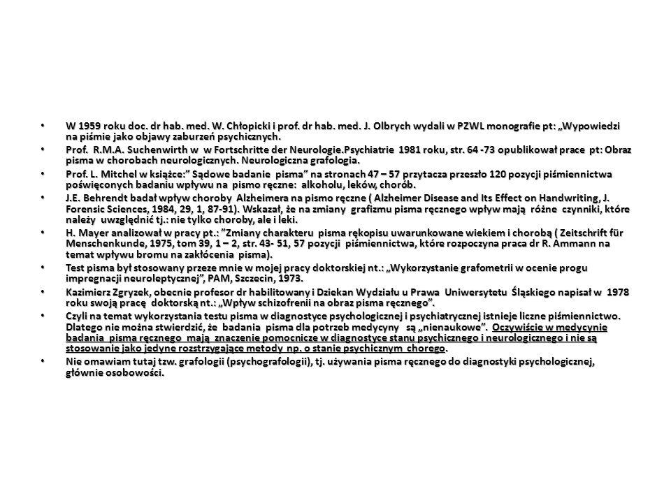 """W 1959 roku doc. dr hab. med. W. Chłopicki i prof. dr hab. med. J. Olbrych wydali w PZWL monografie pt: """"Wypowiedzi na piśmie jako objawy zaburzeń psy"""