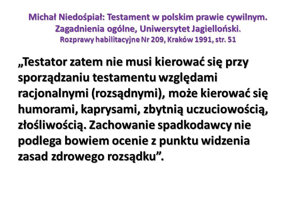 Michał Niedośpiał: Testament w polskim prawie cywilnym. Zagadnienia ogólne, Uniwersytet Jagielloński. Rozprawy habilitacyjne Nr 209, Kraków 1991, str.