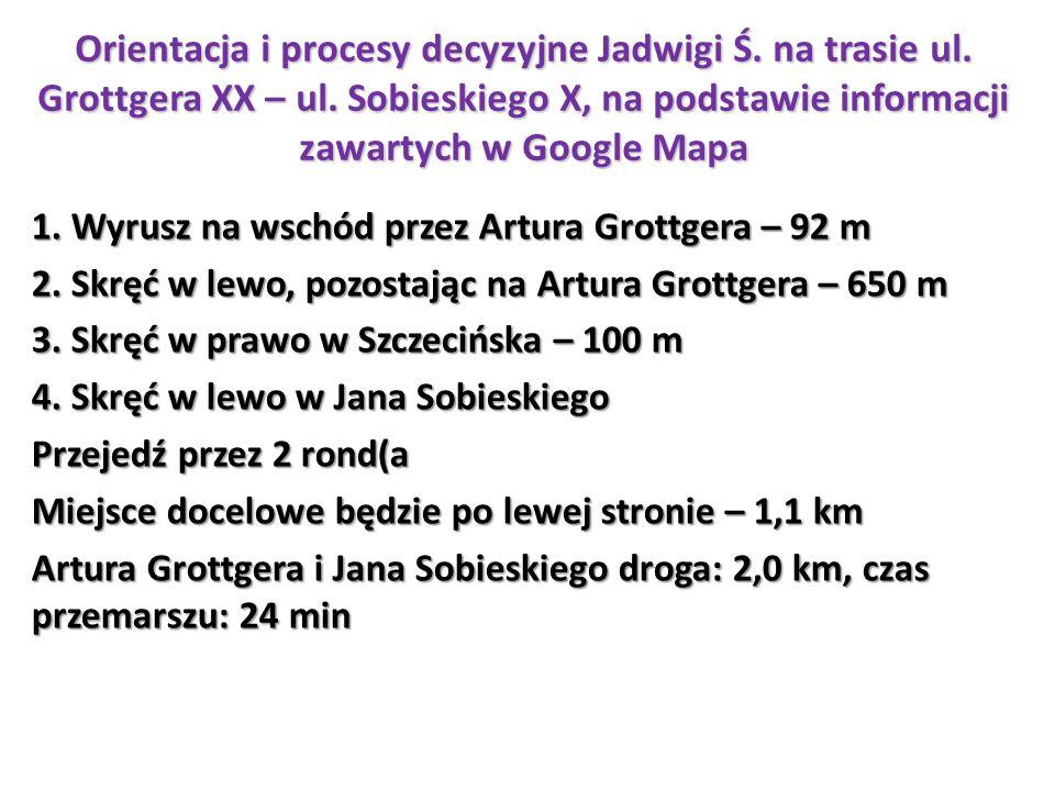 1. Wyrusz na wschód przez Artura Grottgera – 92 m 2. Skręć w lewo, pozostając na Artura Grottgera – 650 m 3. Skręć w prawo w Szczecińska – 100 m 4. Sk
