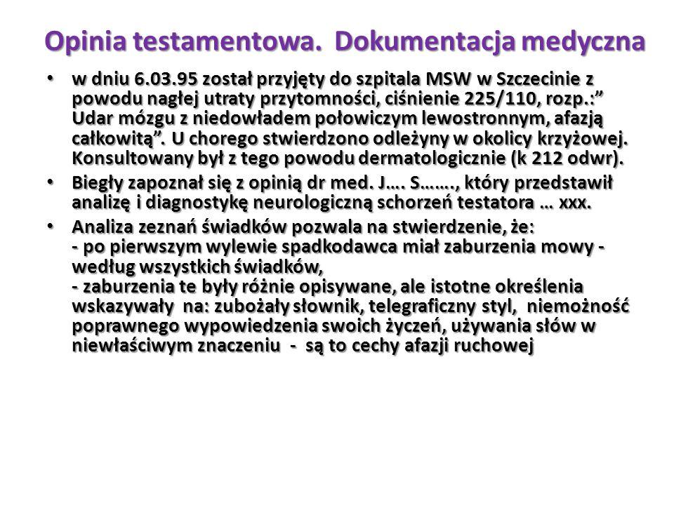 """w dniu 6.03.95 został przyjęty do szpitala MSW w Szczecinie z powodu nagłej utraty przytomności, ciśnienie 225/110, rozp.:"""" Udar mózgu z niedowładem p"""