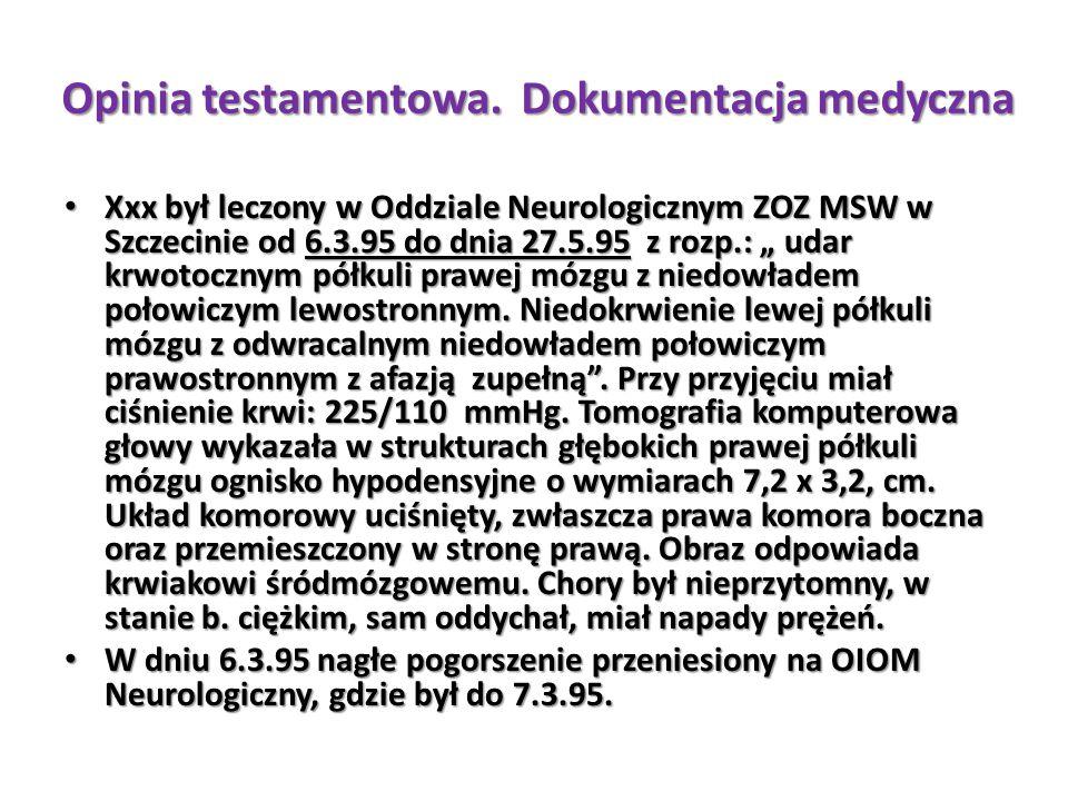 """Xxx był leczony w Oddziale Neurologicznym ZOZ MSW w Szczecinie od 6.3.95 do dnia 27.5.95 z rozp.: """" udar krwotocznym półkuli prawej mózgu z niedowłade"""