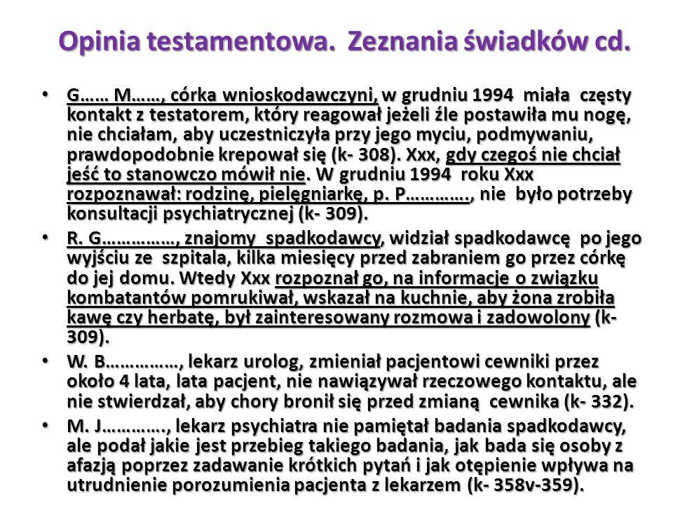 G…… M……, córka wnioskodawczyni, w grudniu 1994 miała częsty kontakt z testatorem, który reagował jeżeli źle postawiła mu nogę, nie chciałam, aby uczes