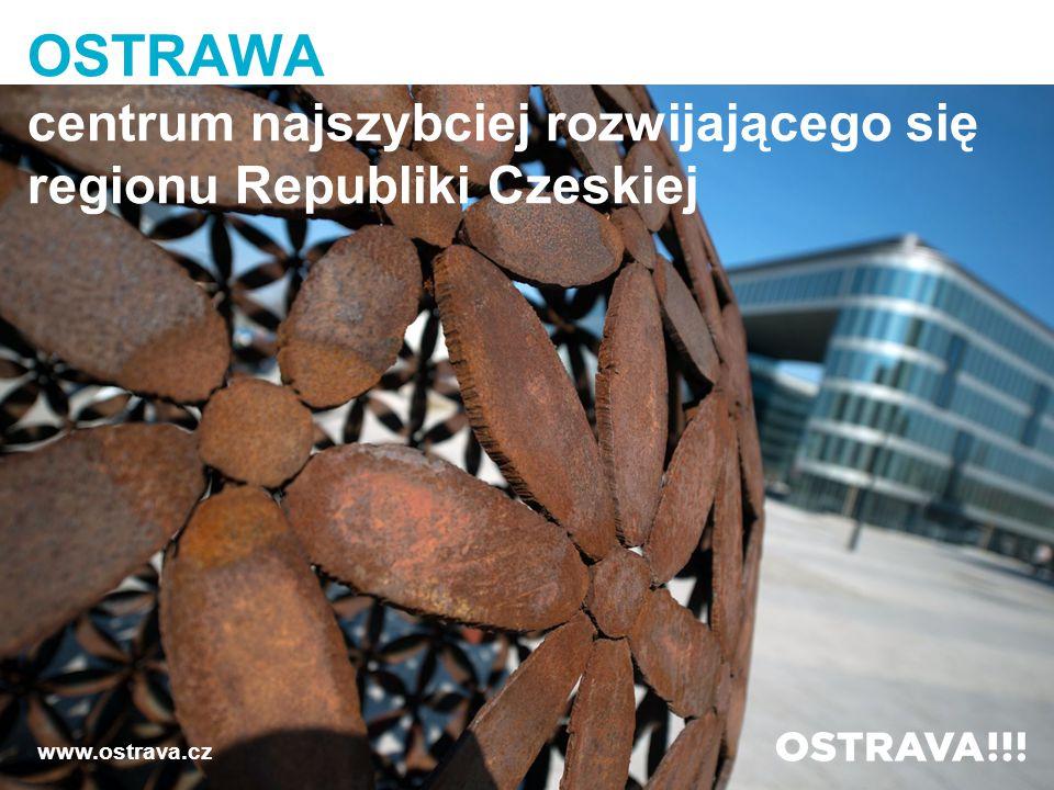OSTRAWA centrum najszybciej rozwijającego się regionu Republiki Czeskiej www.ostrava.cz