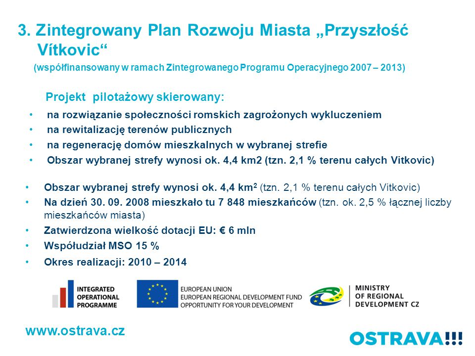 Projekt pilotażowy skierowany: na rozwiązanie społeczności romskich zagrożonych wykluczeniem na rewitalizację terenów publicznych na regenerację domów