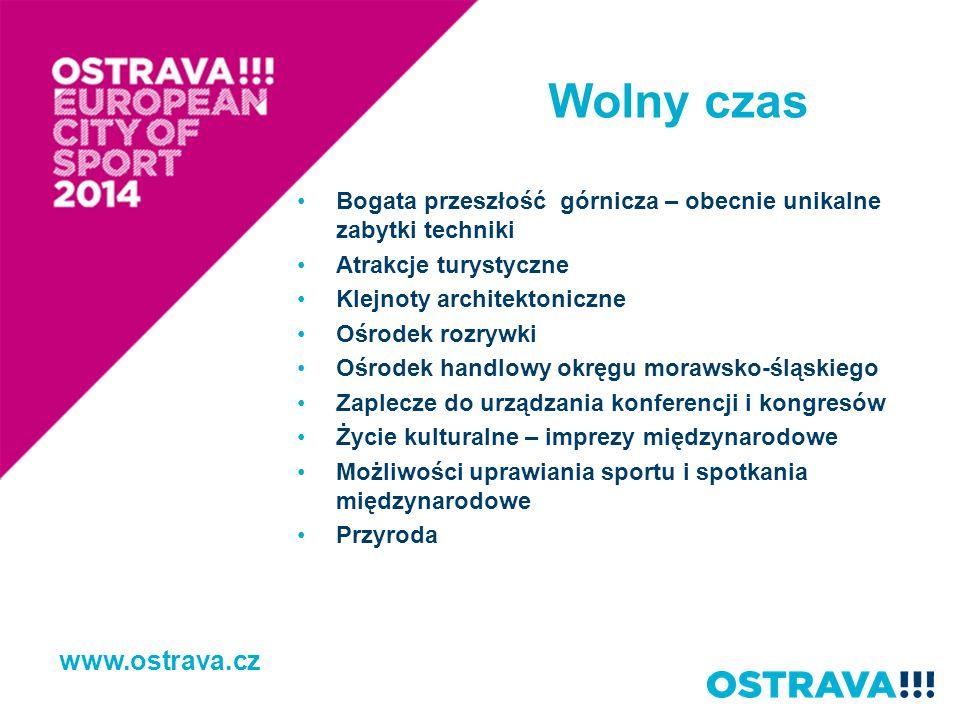 Wolny czas www.ostrava.cz Bogata przeszłość górnicza – obecnie unikalne zabytki techniki Atrakcje turystyczne Klejnoty architektoniczne Ośrodek rozryw