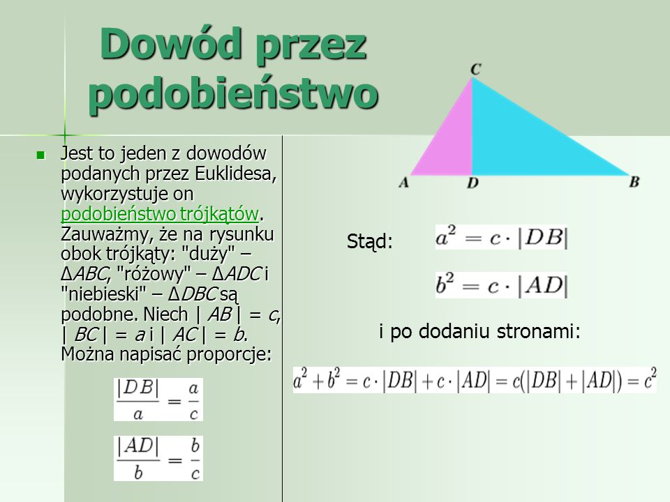 Dowód układanka: Dany jest trójkąt prostokątny o bokach długości a,b i c jak rysunku z lewej. Konstruujemy kwadrat o boku długości a + b w sposób ukaz