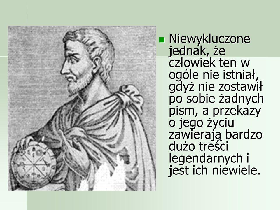 Kim był Pitagoras? Ustalenie dokładnej daty urodzin i śmierci Pitagorasa jest zadaniem prawdopodobnie niemożliwym do rozwiązania, gdyż różnice w szacu