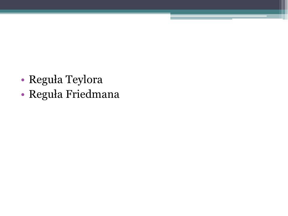 Reguła Teylora Reguła Friedmana