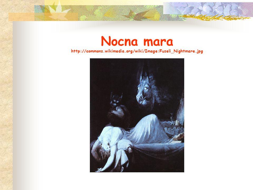 Nocna mara http://commons.wikimedia.org/wiki/Image:Fuseli_Nightmare.jpg
