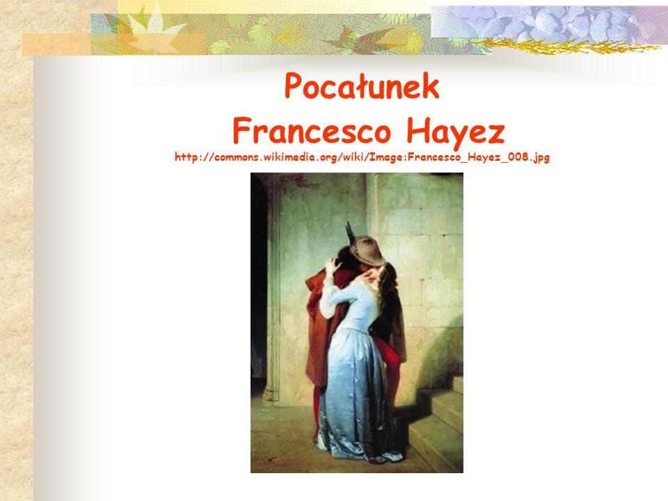 Pocałunek Francesco Hayez http://commons.wikimedia.org/wiki/Image:Francesco_Hayez_008.jpg