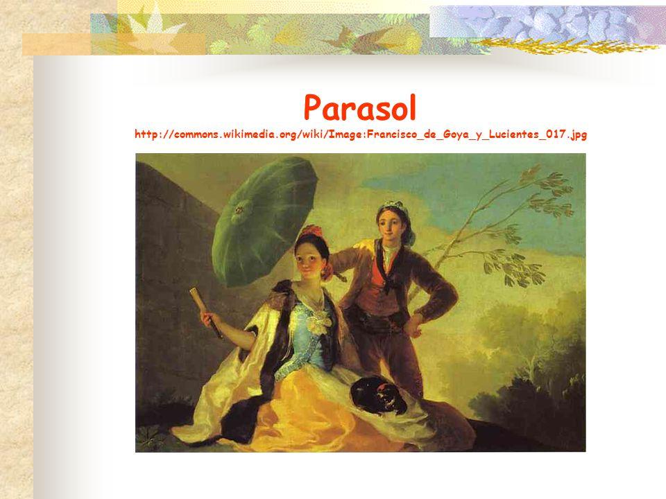 Parasol http://commons.wikimedia.org/wiki/Image:Francisco_de_Goya_y_Lucientes_017.jpg