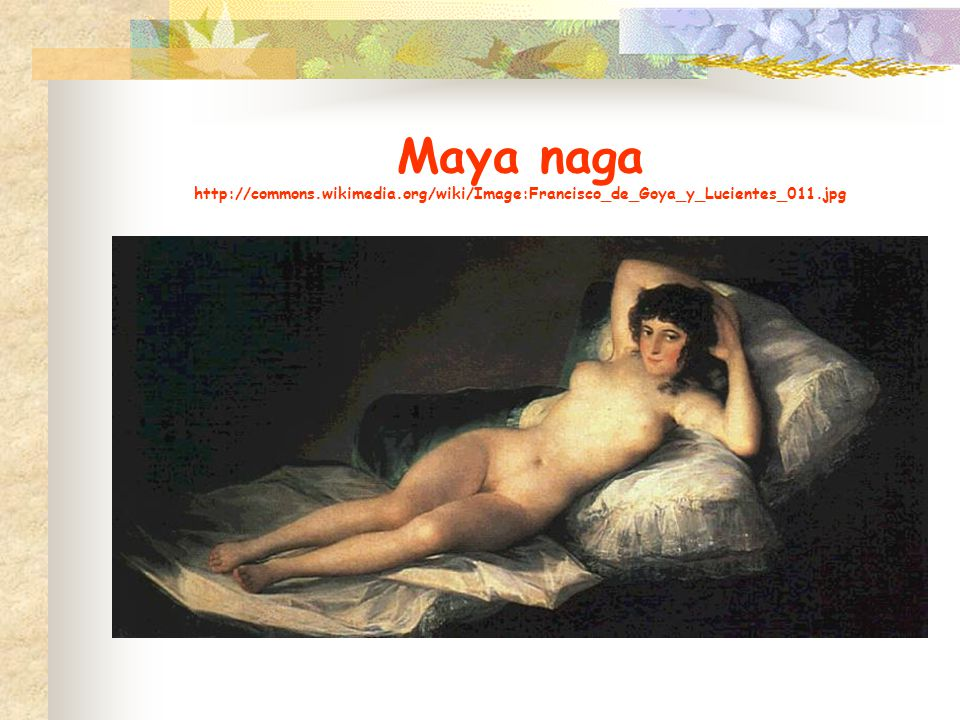 Maya naga http://commons.wikimedia.org/wiki/Image:Francisco_de_Goya_y_Lucientes_011.jpg