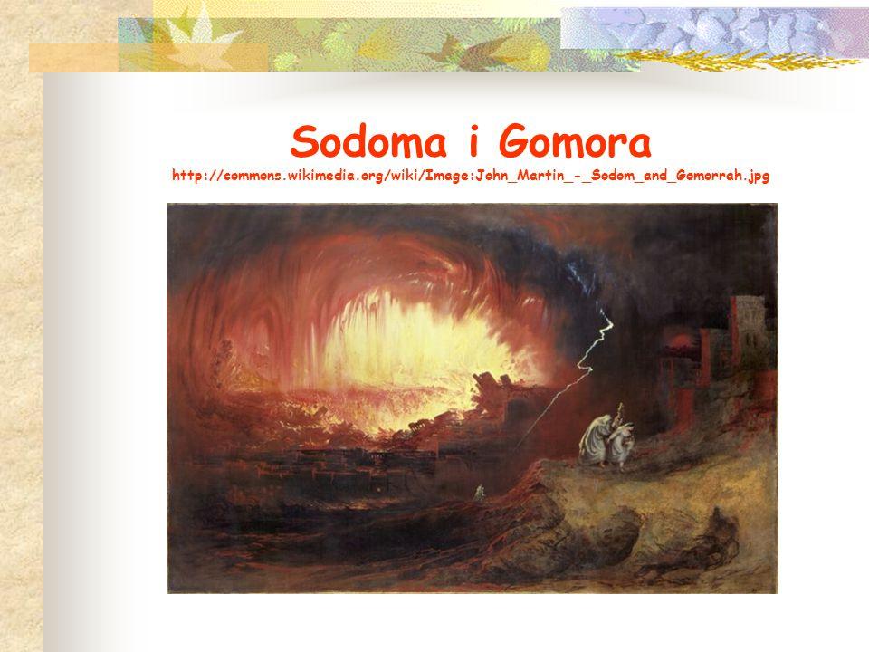 Sodoma i Gomora http://commons.wikimedia.org/wiki/Image:John_Martin_-_Sodom_and_Gomorrah.jpg