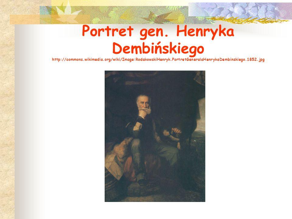 Portret gen. Henryka Dembińskiego http://commons.wikimedia.org/wiki/Image:RodakowskiHenryk.PortretGeneralaHenrykaDembinskiego.1852.jpg