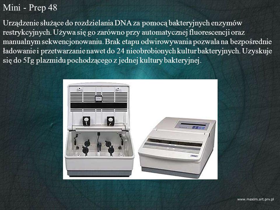 Mini - Prep 48 Urządzenie służące do rozdzielania DNA za pomocą bakteryjnych enzymów restrykcyjnych. Używa się go zarówno przy automatycznej fluoresce