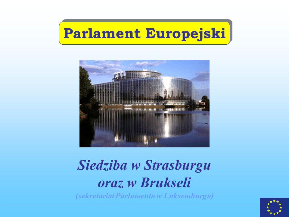 Parlament Europejski Siedziba w Strasburgu oraz w Brukseli (sekretariat Parlamentu w Luksemburgu)