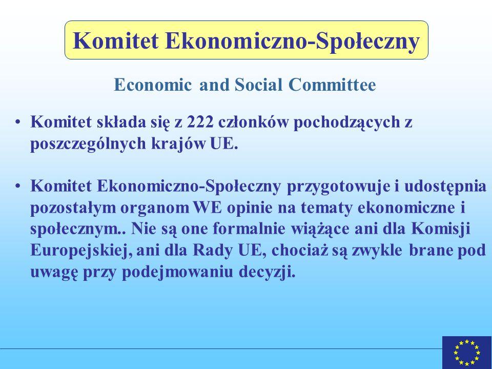 Economic and Social Committee Komitet składa się z 222 członków pochodzących z poszczególnych krajów UE.