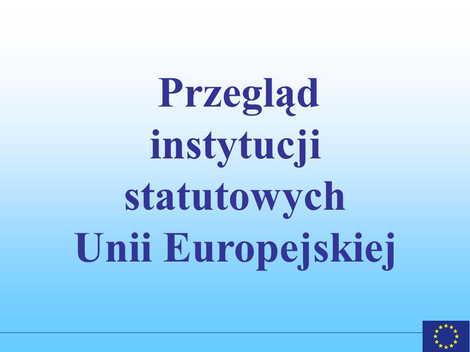 Przegląd instytucji statutowych Unii Europejskiej