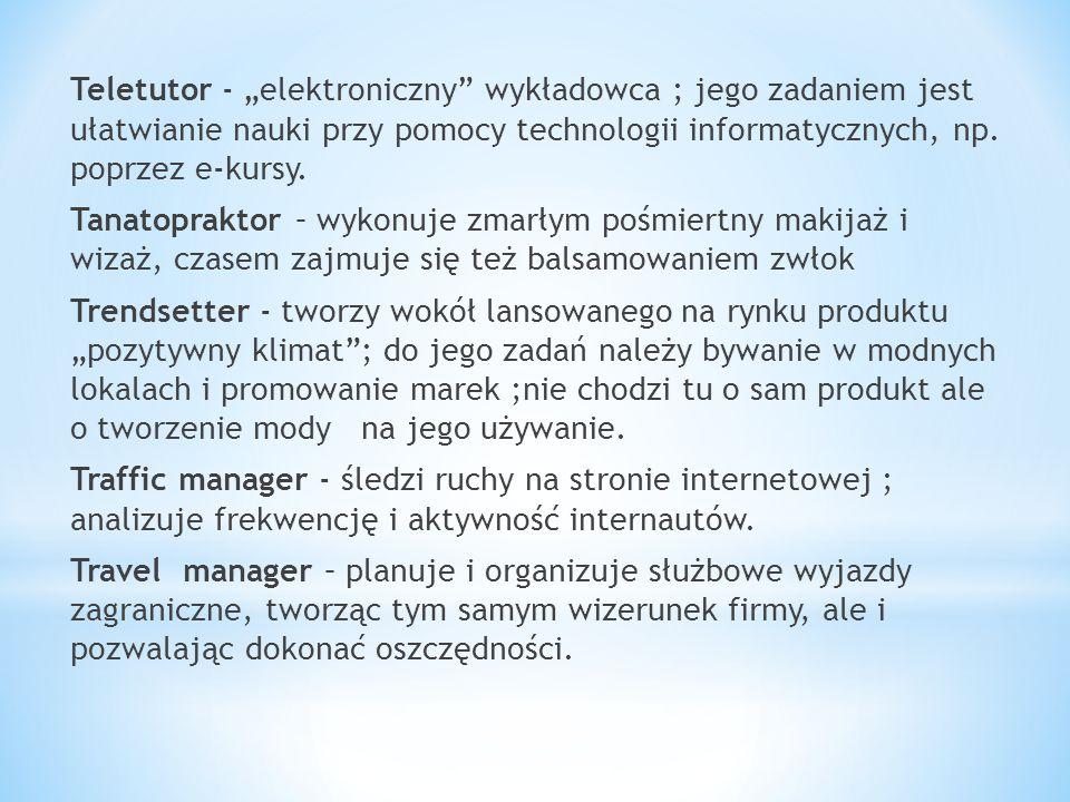 """Teletutor - """"elektroniczny"""" wykładowca ; jego zadaniem jest ułatwianie nauki przy pomocy technologii informatycznych, np. poprzez e-kursy. Tanatoprakt"""