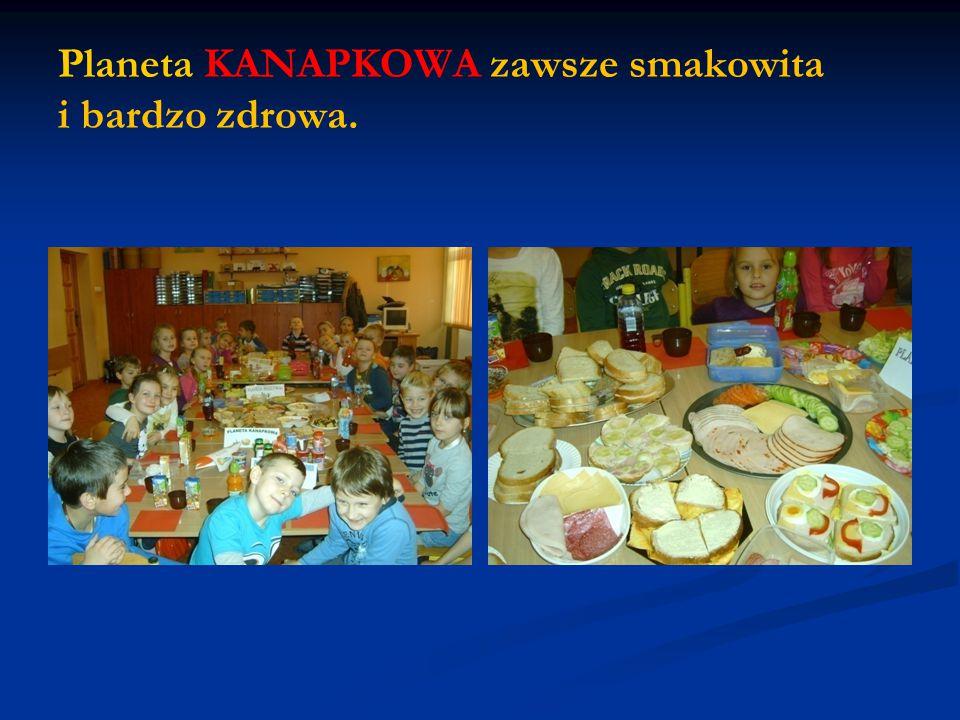 Planeta KANAPKOWA zawsze smakowita i bardzo zdrowa.