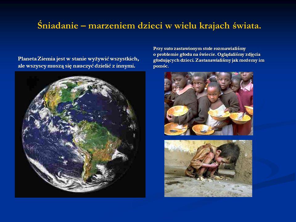 Śniadanie – marzeniem dzieci w wielu krajach świata.