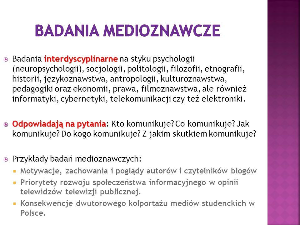 interdyscyplinarne  Badania interdyscyplinarne na styku psychologii (neuropsychologii), socjologii, politologii, filozofii, etnografii, historii, jęz