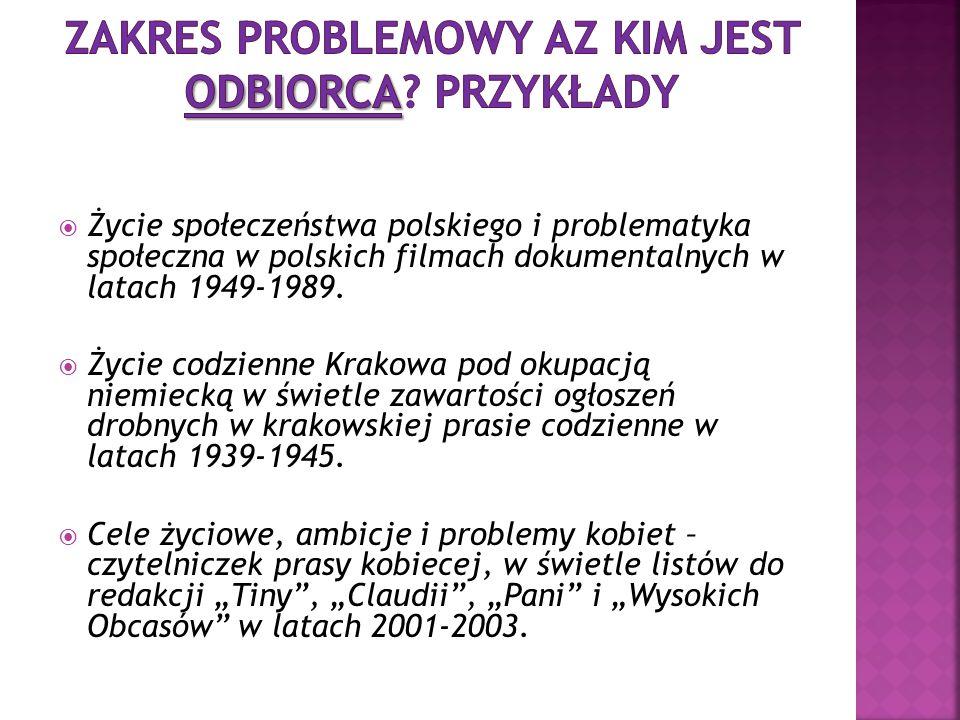  Życie społeczeństwa polskiego i problematyka społeczna w polskich filmach dokumentalnych w latach 1949-1989.  Życie codzienne Krakowa pod okupacją