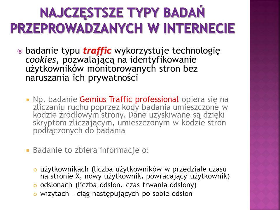 traffic  badanie typu traffic wykorzystuje technologię cookies, pozwalającą na identyfikowanie użytkowników monitorowanych stron bez naruszania ich p
