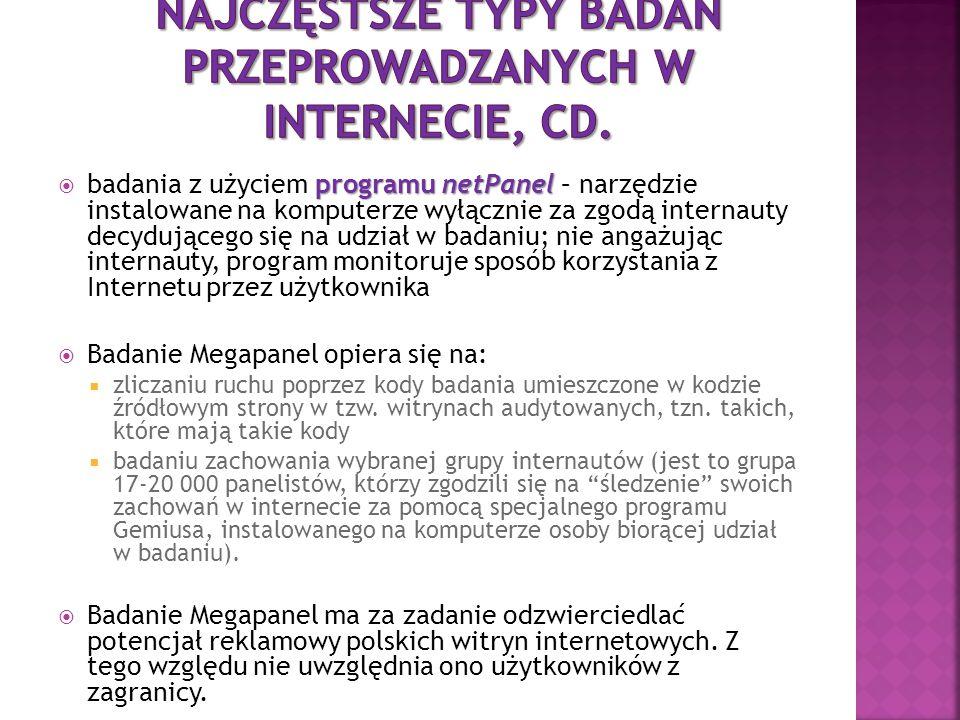 programu netPanel  badania z użyciem programu netPanel – narzędzie instalowane na komputerze wyłącznie za zgodą internauty decydującego się na udział