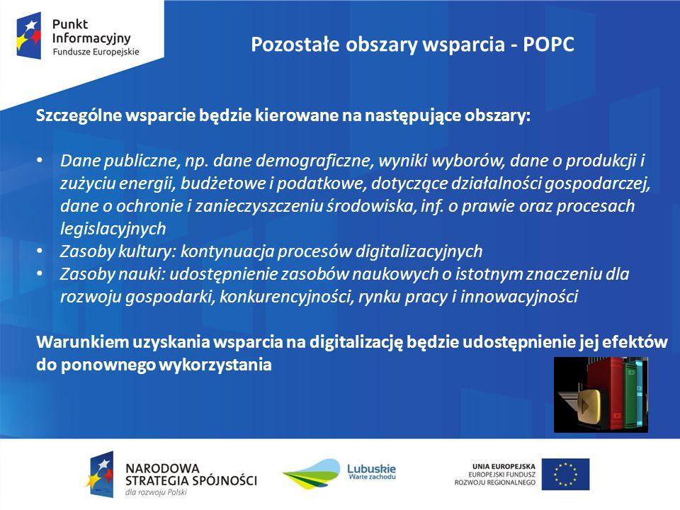 Pozostałe obszary wsparcia - POPC Szczególne wsparcie będzie kierowane na następujące obszary: Dane publiczne, np.