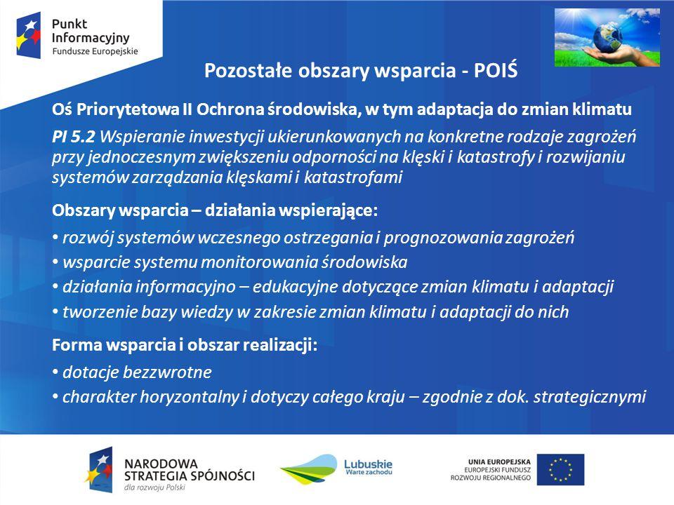 Pozostałe obszary wsparcia - POIŚ Zasady wyboru projektów: Tryb pozakonkursowy – projekty, które w znacznym stopniu przyczynią się do realizacji celów poszczególnych osi priorytetowych, szczególna uwaga będzie zwrócona na badanie stopnia osiągnięcia efektu ekologicznego Tryb konkursowy – pozostałe projekty w oparciu o obiektywne kryteria zatwierdzone przez Komitet Monitorujący służące zapewnieniu efektywnej i prawidłowej realizacji celów osi priorytetowej