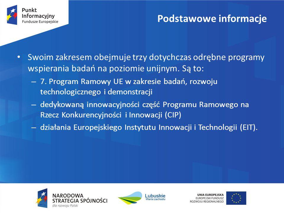Podstawowe informacje Swoim zakresem obejmuje trzy dotychczas odrębne programy wspierania badań na poziomie unijnym.