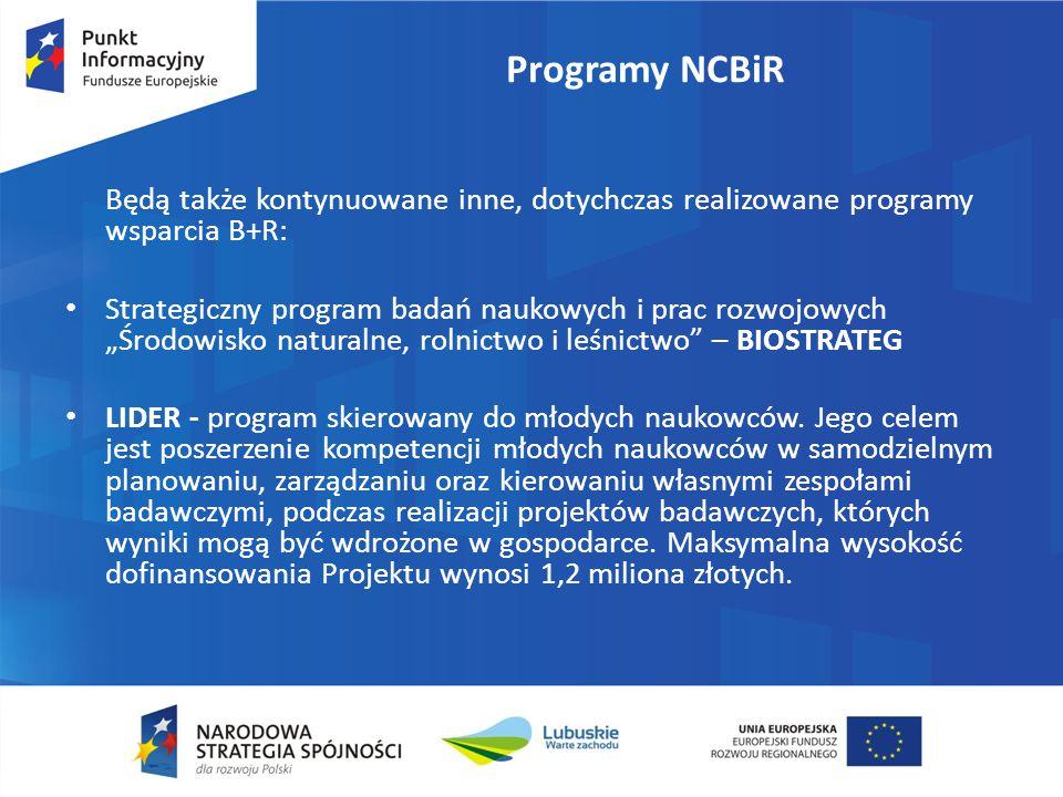 """Programy NCBiR Będą także kontynuowane inne, dotychczas realizowane programy wsparcia B+R: Strategiczny program badań naukowych i prac rozwojowych """"Środowisko naturalne, rolnictwo i leśnictwo – BIOSTRATEG LIDER - program skierowany do młodych naukowców."""