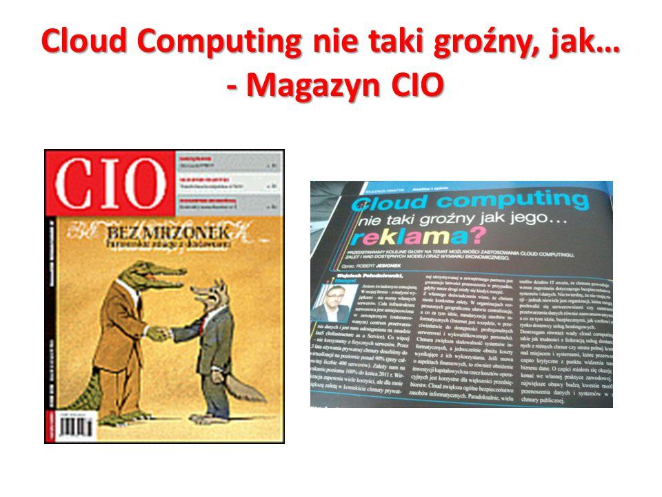 Cloud Computing nie taki groźny, jak… - Magazyn CIO