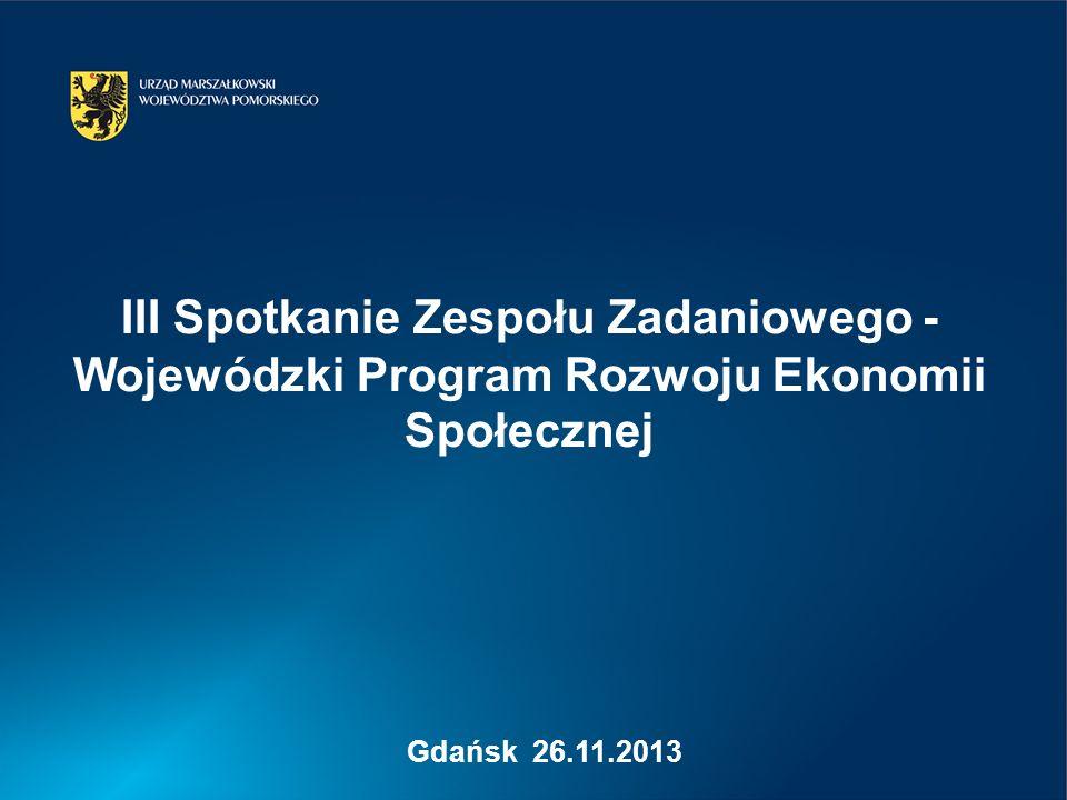 Gdańsk 26.11.2013 III Spotkanie Zespołu Zadaniowego - Wojewódzki Program Rozwoju Ekonomii Społecznej