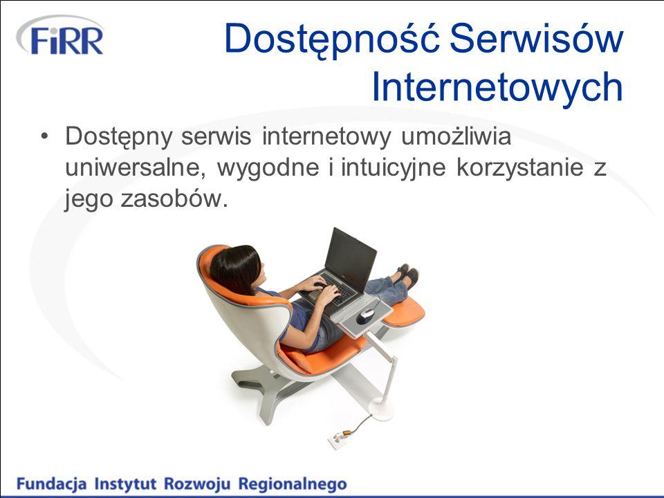 Dostępność Serwisów Internetowych Dostępny serwis internetowy umożliwia uniwersalne, wygodne i intuicyjne korzystanie z jego zasobów.